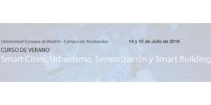 Curso de Verano sobre Smart cities, urbanismo, sensorización y smart building los días 14 y 15 de julio