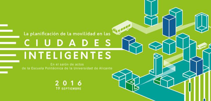 Jornada 'La planificación de la movilidad en las ciudades inteligentes' se desarrollará el 19 de septiembre en la Universidad de Alicante
