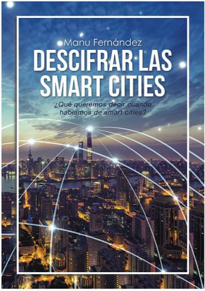 'Descifrar las Smart Cities' debate sobre tecnología y vida urbana