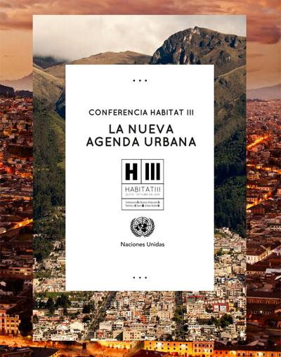Hábitat III o la búsqueda de la ciudad sostenible para el futuro. Conferencia de Naciones Unidas para la Vivienda el Desarrollo Urbano Sostenible
