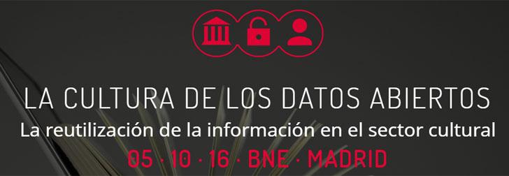 Jornada 'la cultura de los datos abiertos' La reutilización de la información Biblioteca Nacional 5 de octubre