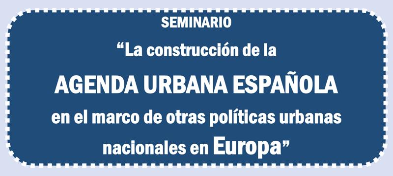 El seminario sobre la construcción de la Agenda Urbana Española se desarrollará en el Ministerio de Fomento el próximo 30 de noviembre.