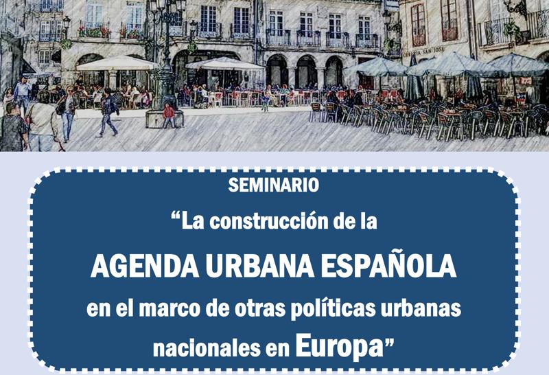 El Seminario permitió el intercambio de experiencias y conocimientos entre los expertos en políticas urbanas españoles y los de otros países europeos que participaron en el encuentro.