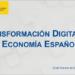 Transformación Digital de la Economía Española