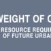 El peso de las ciudades. Los recursos que exigen la urbanización del futuro
