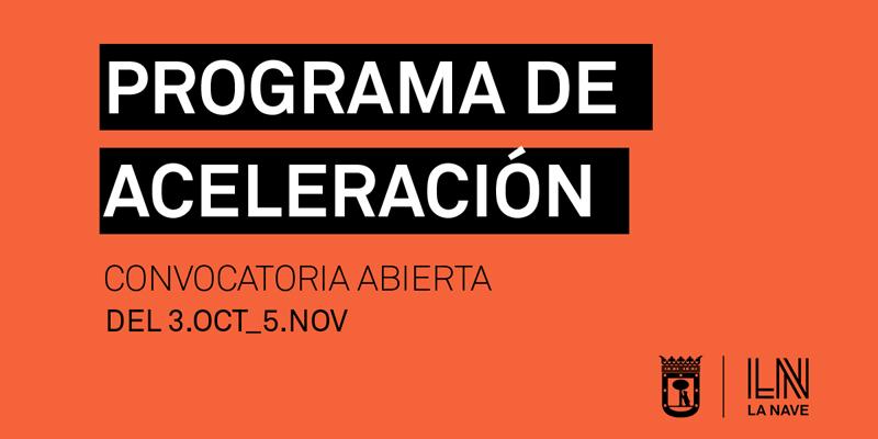 Cartel que pone Programa de Aceleración, convocatoria abierta del 3 de octubre al 5 de noviembre en letras impresas sobre un fondo naranja.