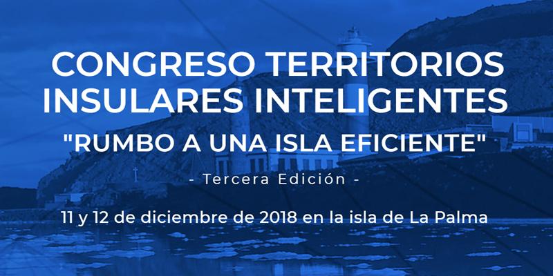 La tercera edición del Congreso Territorios Insulares Inteligentes cierra su periodo de inscripción el próximo 7 de diciembre.