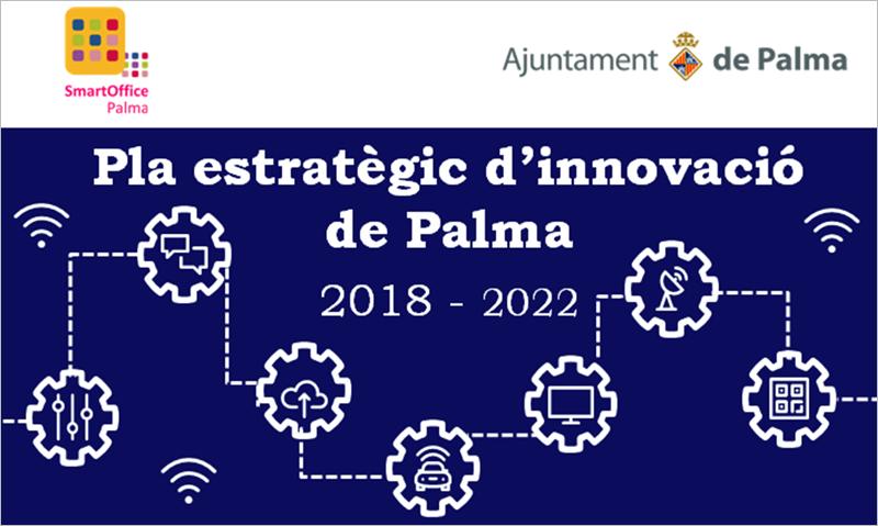 En nuevo Plan Estratégico de Innovación de Palma supone la actualización del anterior Plan Director Smart City de la ciudad y establece las líneas de actuación hasta 2022, con el consenso de todos los grupos políticos y la participación ciudadana.