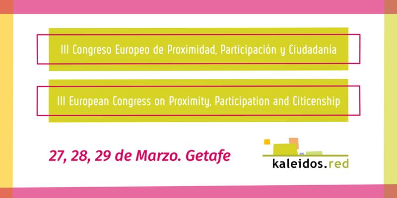 El fortalecimiento sociocomunitario de la gobernanza local centra el III Congreso Europeo de Proximidad, Participación y Ciudadanía en Getafe.