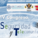 El IV Congreso Internacional de Seguridad y Telecomunicaciones tendrá lugar el próximo 25 de junio