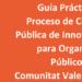 Guía Práctica del Proceso de Compra Pública de Innovación para Organismos Públicos de la Comunidad Valenciana