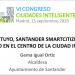 Cercano y tuyo, Santander SmartCitizen sitúa al ciudadano en el centro de la Ciudad Inteligente