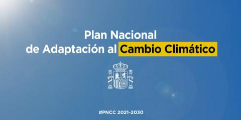 Luz verde al Plan Nacional de Adaptación al Cambio Climático 2021-2030