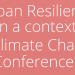 Más de 400 expertos debaten sobre resiliencia urbana para combatir el cambio climático