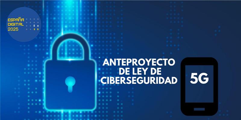 Comienza el periodo de audiencia pública del Anteproyecto de Ley de Ciberseguridad 5G