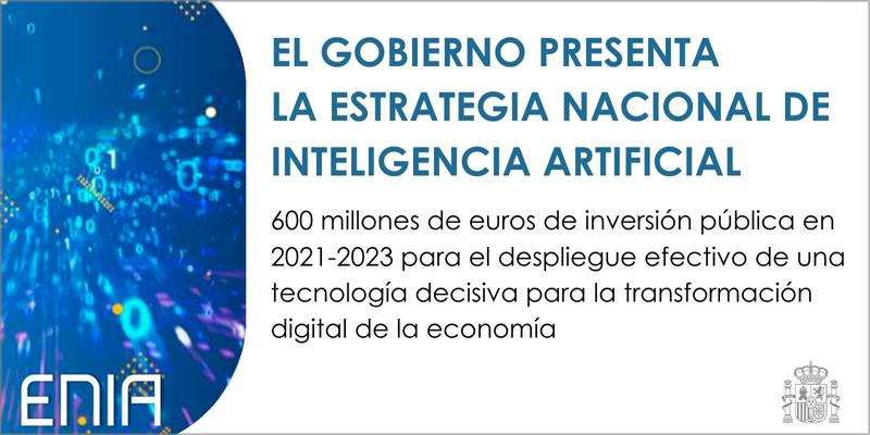 Nace la Estrategia Nacional de IA 2021-2023, dotada de un presupuesto de 600 millones