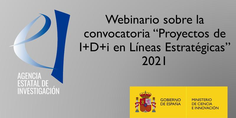 Webinario sobre la convocatoria de Proyectos de I+D+i en Líneas Estratégicas 2021