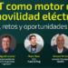 La mesa redonda 'IoT como motor de la movilidad eléctrica' abordó los retos y oportunidades del sector