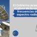 Ampliado el plazo de la concesión de frecuencias de uso del espectro radioeléctrico