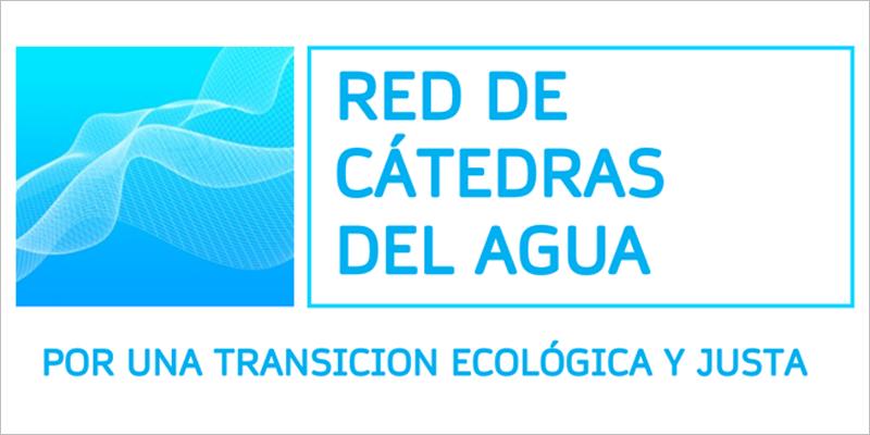 Nace la Red de Cátedras del Agua para contribuir a la transición ecológica mediante soluciones innovadoras