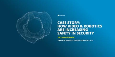 La combinación de robótica y tecnología de vídeo incrementan la seguridad