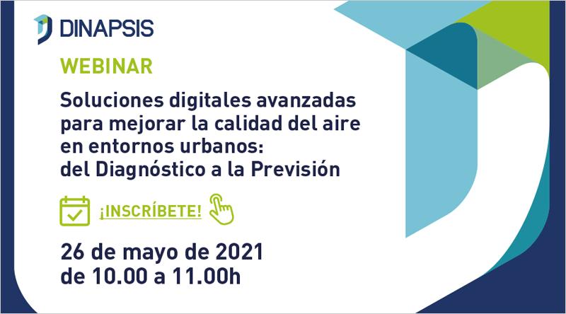 webinar de Dinapsis 'Soluciones digitales avanzadas para mejorar la calidad del aire en entornos urbanos: del Diagnóstico a la Previsión'