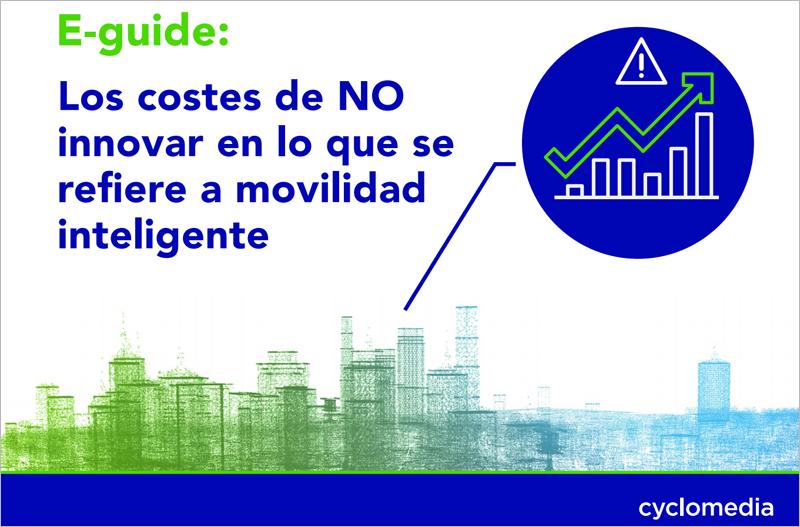 La guía 'Los costes de NO innovar en lo que se refiere a movilidad inteligente' de Cyclomedia