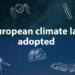 Finaliza el proceso de adopción y establecimiento de los objetivos de la Ley Europea del Clima