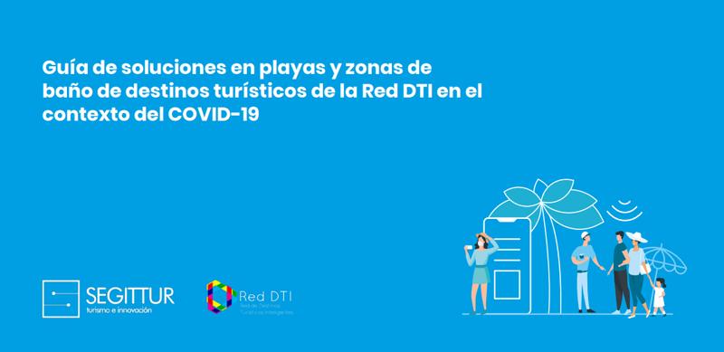 Guía de soluciones en playas y zonas de baño de destinos turísticos de la Red DTI en el contexto del COVID-19