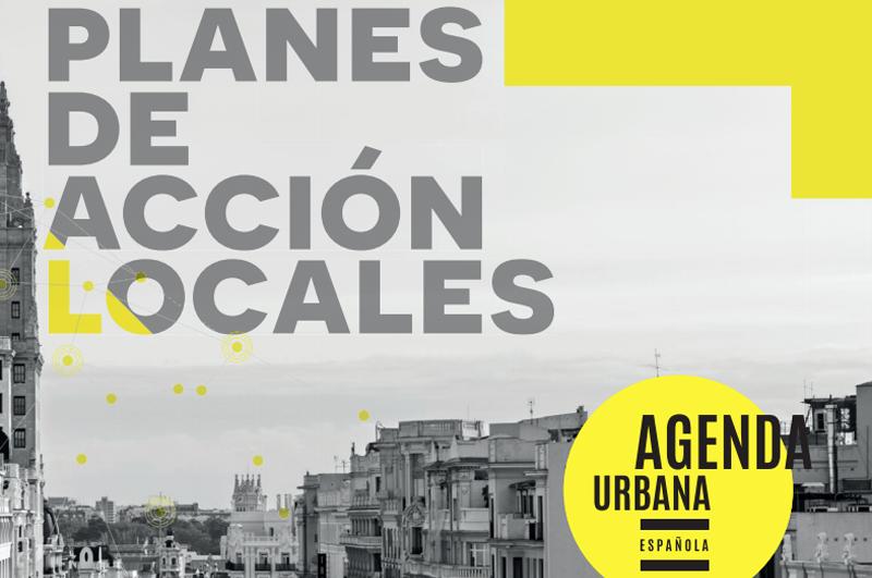 Planes de Acción Local de la Agenda Urbana Española